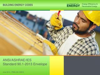 ANSI/ASHRAE/IES  Standard 90.1-2013 Envelope