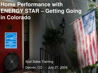 Home Performance with ENERGY STAR – Getting Going in Colorado