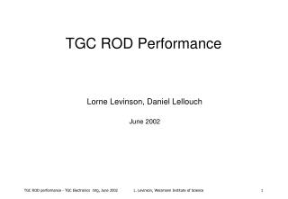 TGC ROD Performance
