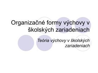 Organizačné formy výchovy v školských zariadeniach