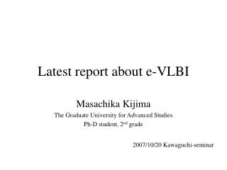 Latest report about e-VLBI