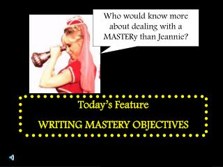 Who would know more about dealing with a MASTERy than Jeannie