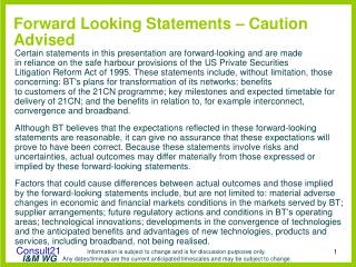 Forward Looking Statements – Caution Advised
