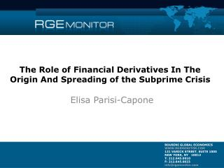 The Role of Financial Derivatives In The Origin And Spreading of the Subprime Crisis