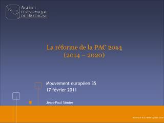 La réforme de la PAC 2014 (2014 – 2020)