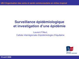 Surveillance épidémiologique et investigation d'une épidémie