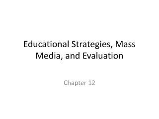 Educational Strategies, Mass Media, and Evaluation