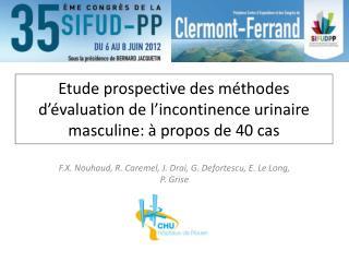 F.X. Nouhaud, R.  Caremel , J.  Drai , G.  Defortescu , E. Le Long, P. Grise