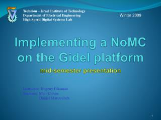 Implementing a  NoMC  on the  Gidel  platform mid-semester presentation