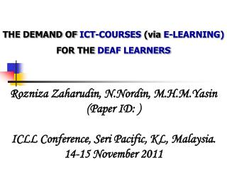 THE DEMAND OF  ICT-COURSES  (via  E-LEARNING)  FOR THE  DEAF LEARNERS