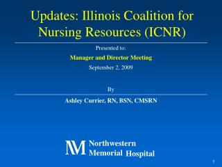 Presented to: Manager and Director Meeting September 2, 2009 By Ashley Currier, RN, BSN, CMSRN