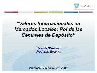 """""""Valores Internacionales en Mercados Locales: Rol de las Centrales de Depósito"""""""