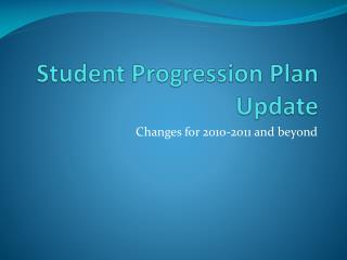 Student Progression Plan Update