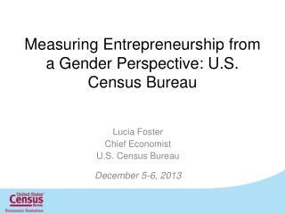 Measuring Entrepreneurship from a Gender Perspective: U.S. Census Bureau