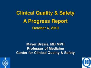 Clinical Quality & Safety A Progress Report October 4, 2010