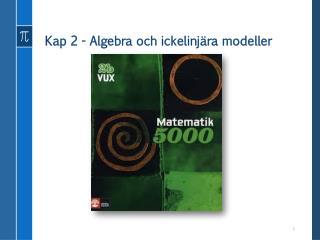 Kap 2 - Algebra och ickelinjära modeller