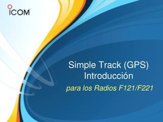 Simple Track (GPS) Introducción