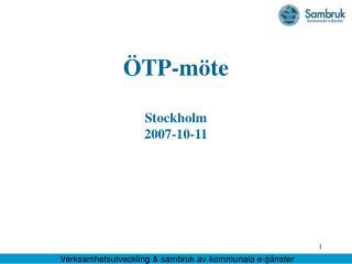 ÖTP-möte Stockholm 2007-10-11