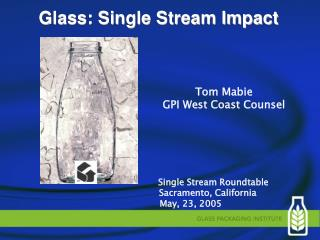 Glass: Single Stream Impact