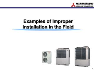 Examples of Improper Installation in the Field