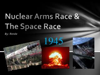 Nuclear Arms Race & The Space Race