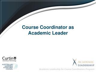 Course Coordinator as  Academic Leader