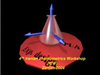 4 Th  Iranian chemometrics Workshop (ICW)   Zanjan-2004