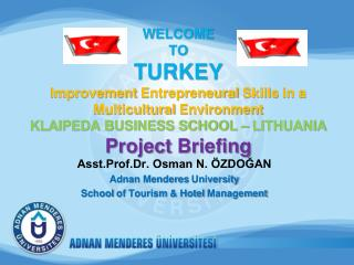 Asst.Prof.Dr. Osman N. ÖZDOĞAN Adnan Menderes  University School  of  Tourism  &  Hotel Management