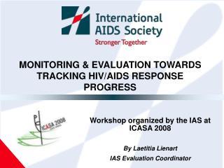 MONITORING & EVALUATION TOWARDS  TRACKING HIV/AIDS RESPONSE PROGRESS