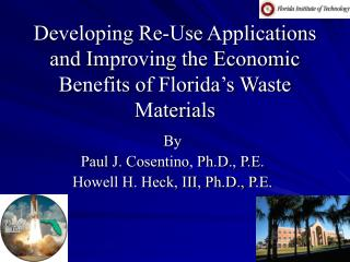 Developing Re-Use Applications and Improving the Economic Benefits of Florida's Waste Materials