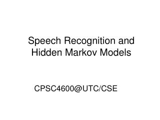 Speech Recognition and Hidden Markov Models