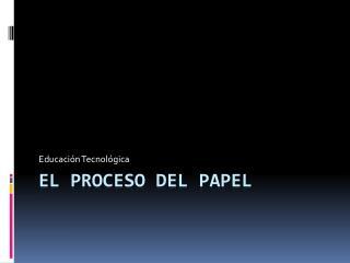 El proceso del papel