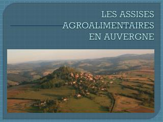 LES ASSISES AGROALIMENTAIRES EN AUVERGNE
