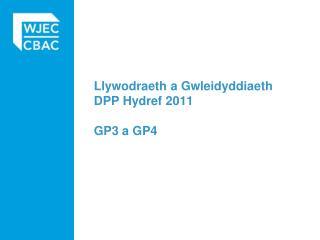 Llywodraeth a Gwleidyddiaeth DPP Hydref 2011 GP3 a GP4
