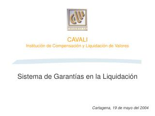 Sistema de Garantías en la Liquidación