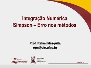 Integração Numérica Simpson – Erro nos métodos