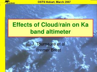 Effects of Cloud/rain on Ka band altimeter