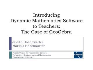 Introducing  Dynamic Mathematics Software  to Teachers:  The Case of GeoGebra