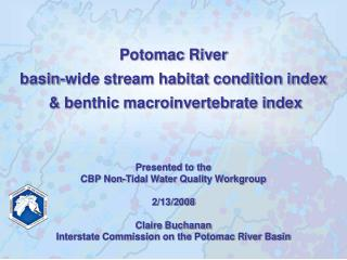 Potomac River  basin-wide stream habitat condition index  & benthic macroinvertebrate index