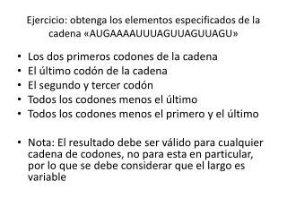 Ejercicio: obtenga los elementos especificados de la cadena «AUGAAAAUUUAGUUAGUUAGU»