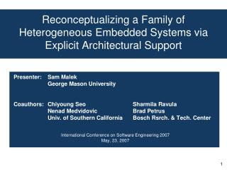 Reconceptualizing a Family of Heterogeneous Embedded Systems via Explicit Architectural Support