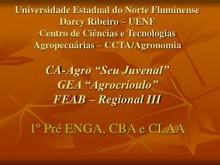 1º Pré ENGA, CBA e CLAA