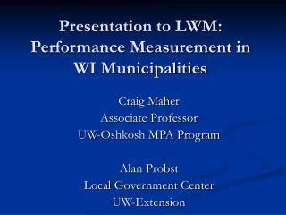 Presentation to LWM: Performance Measurement in WI Municipalities