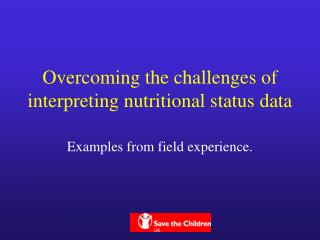Overcoming the challenges of interpreting nutritional status data