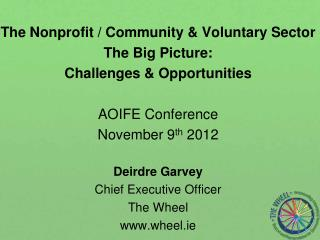 The Nonprofit / Community & Voluntary Sector The Big Picture:  Challenges & Opportunities