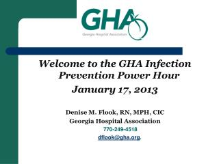 Welcome to the GHA Infection Prevention Power  Hour January 17, 2013
