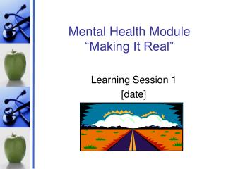 Mental Health Module  Making It Real