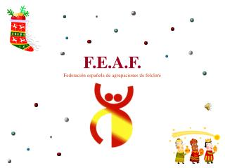 F.E.A.F. Federación española de agrupaciones de folclore