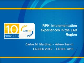 RPKI implementation experiences in the LAC Region