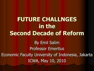 FUTURE CHALLNGES in the  Second Decade of Reform